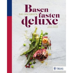 Base fast de luxe - The cookbook, Sabine Wacker
