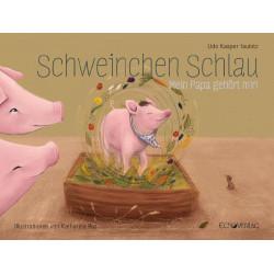 Udo Taubitz - Schweinchen Schlau, Mein Papa gehört mir!