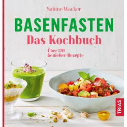 Sabine Wacker - Jeûne alcalin le livre de cuisine